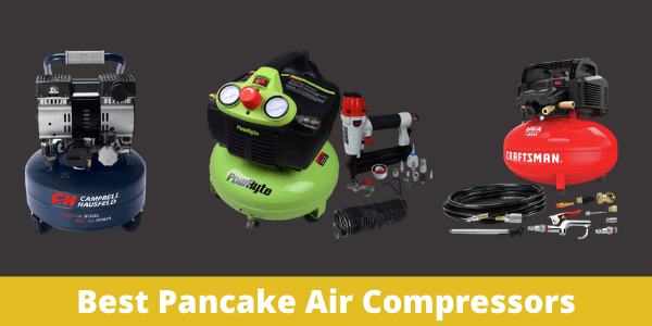 Best Pancake Air Compressors 2020