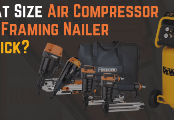 Which Air Compressor For Framing Nailer
