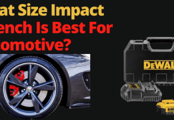 What Size Impact Wrench Is Best For Automotive
