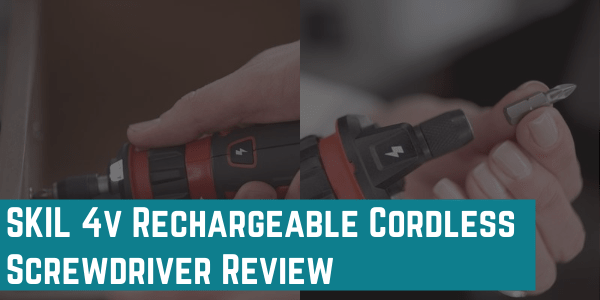 SKIL 4v Rechargeable Cordless Screwdriver Review