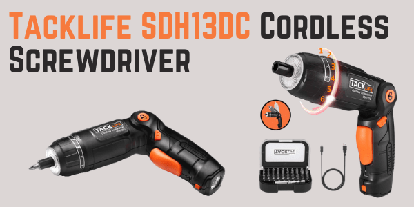 Tacklife SDH13DC Cordless Screwdriver Review