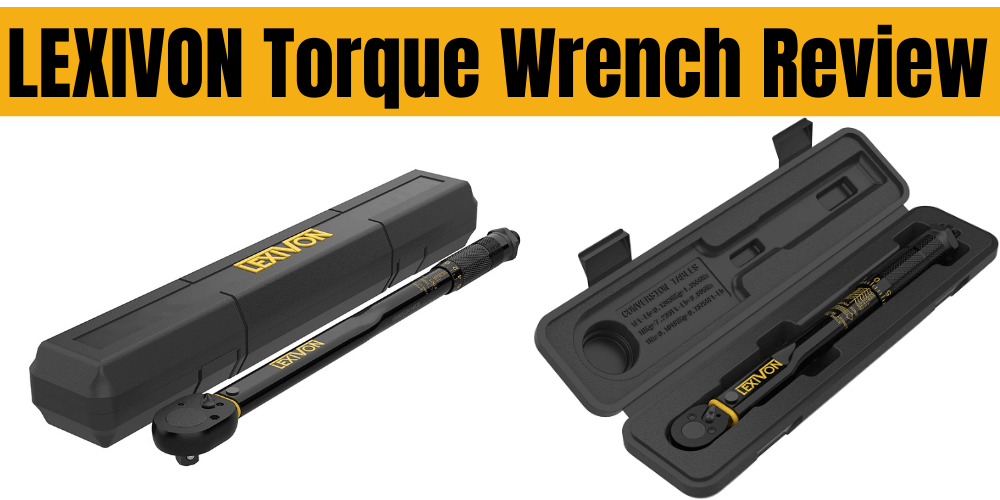 LEXIVON Torque Wrench Review