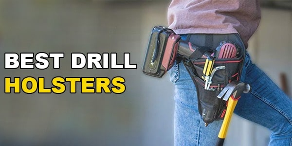 Best Drill Holster